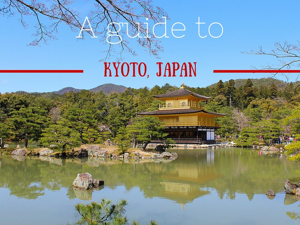 A Guide to kyoto, Japan