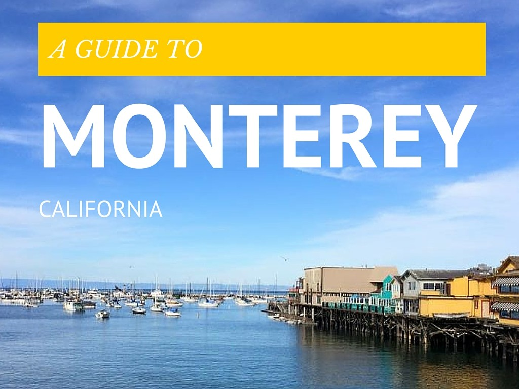 A Guide To Monterey, California