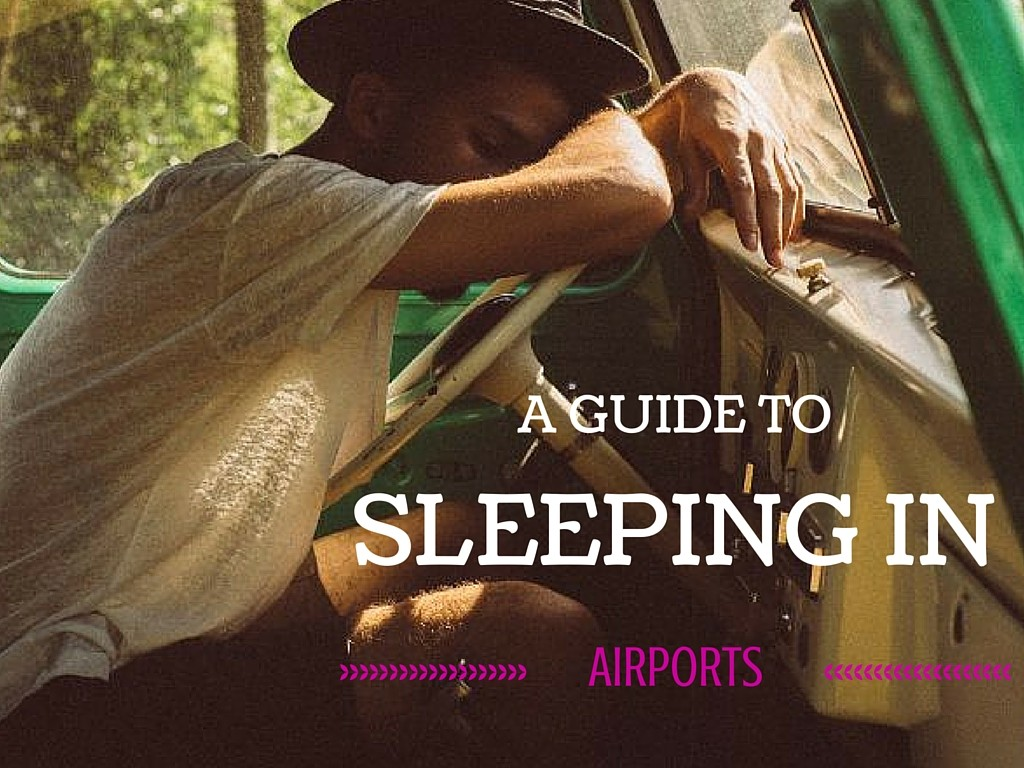 A Guide To Sleeping In Airports