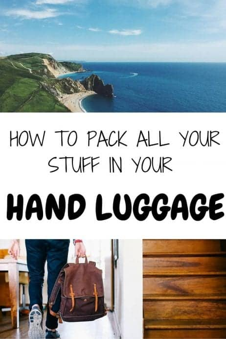 how to pack all your stuff in your hand luggage