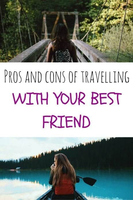 pro and cons of travelling with your best friend