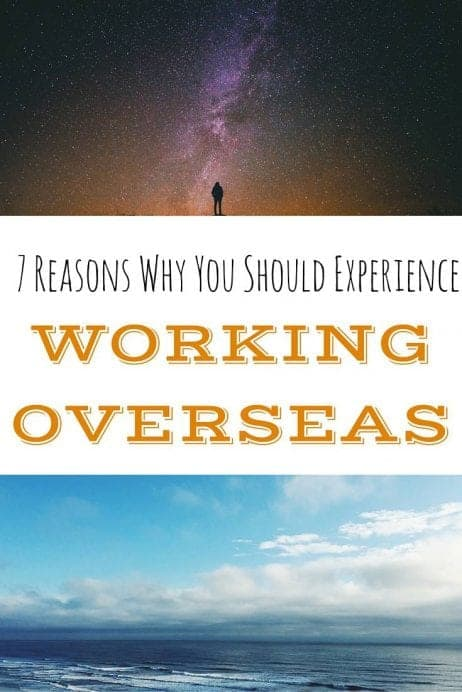 7 reasons why you should experience working overseas