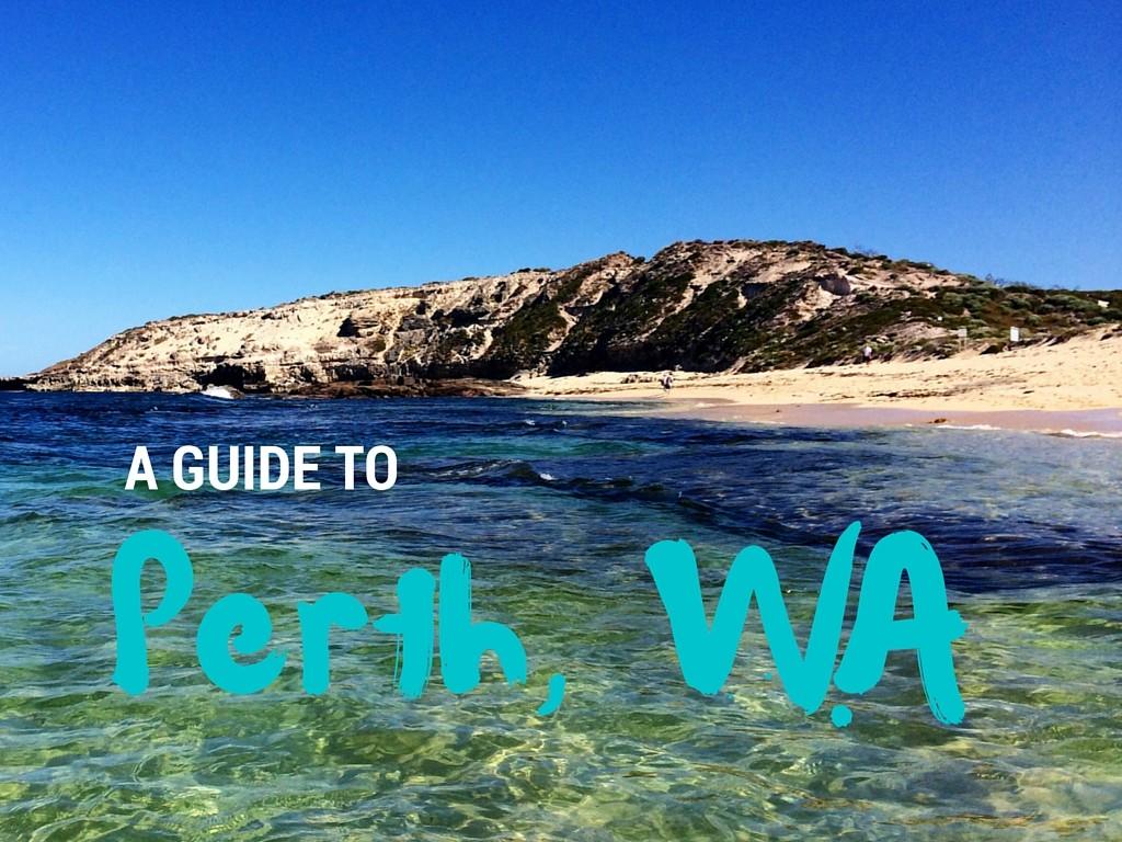 A Guide to perth www.anitahendrieka.com