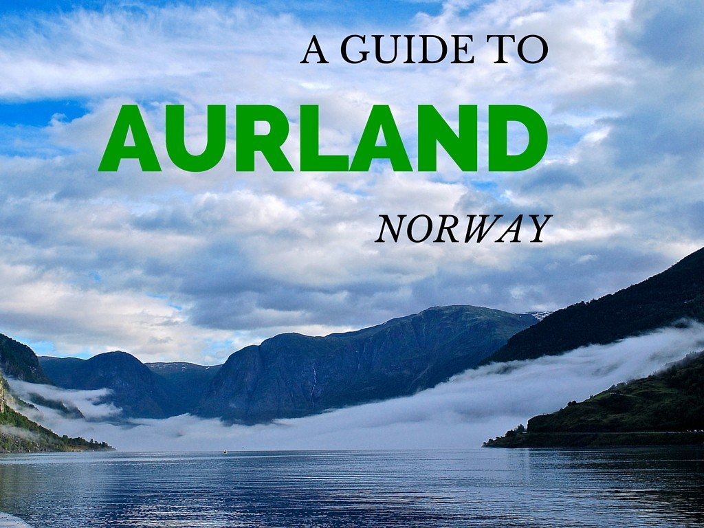 a-guide-to-aurland-norway www.anitahendrieka.com travel-blog