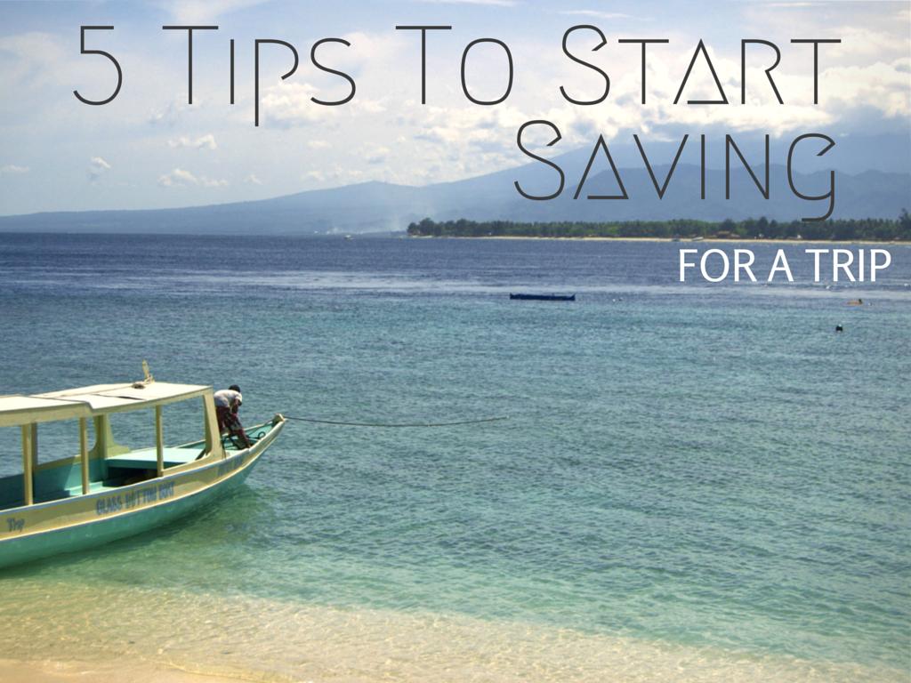 5 Tips To Start Saving - Budget Travel