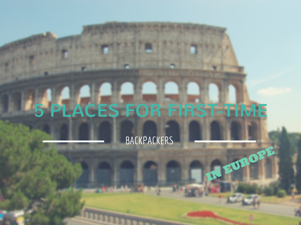 5 places for first time bacpackers First-time Backpackers