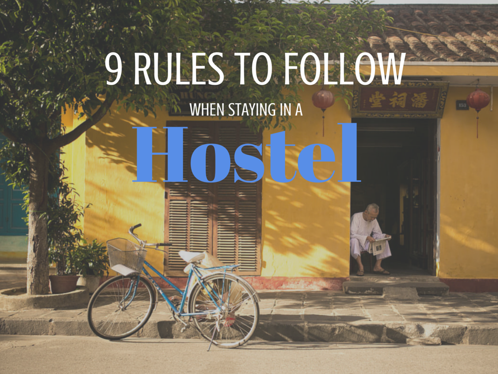 9 Rules To Follow When Staying In A Hostel