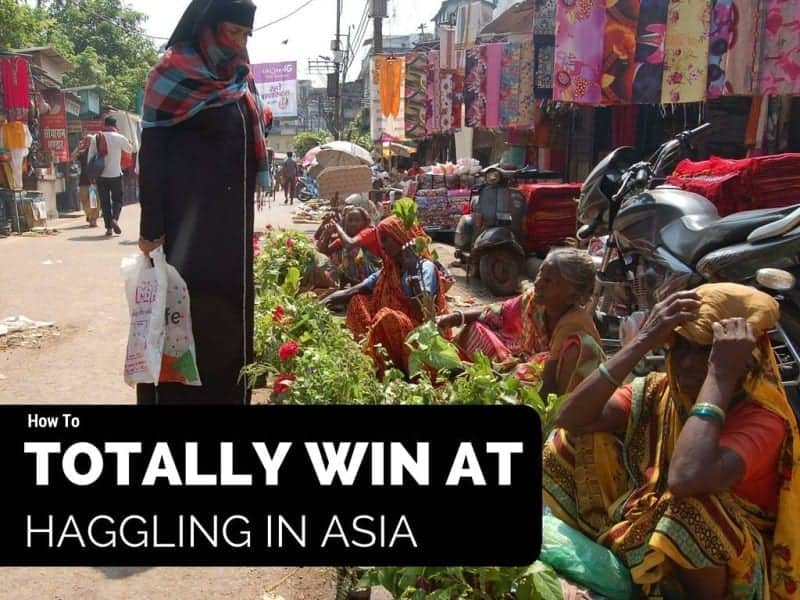 How To totally win at haggling in Asia Budget Travel