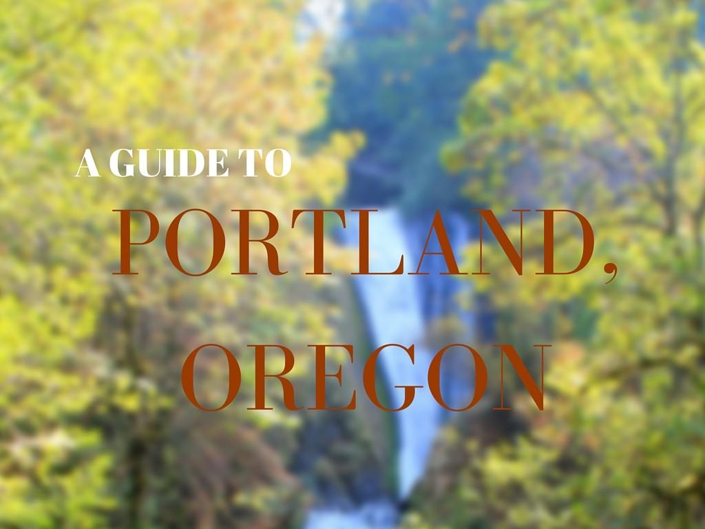 a-guide-to-portland-oregon www.anitahendrieka.com