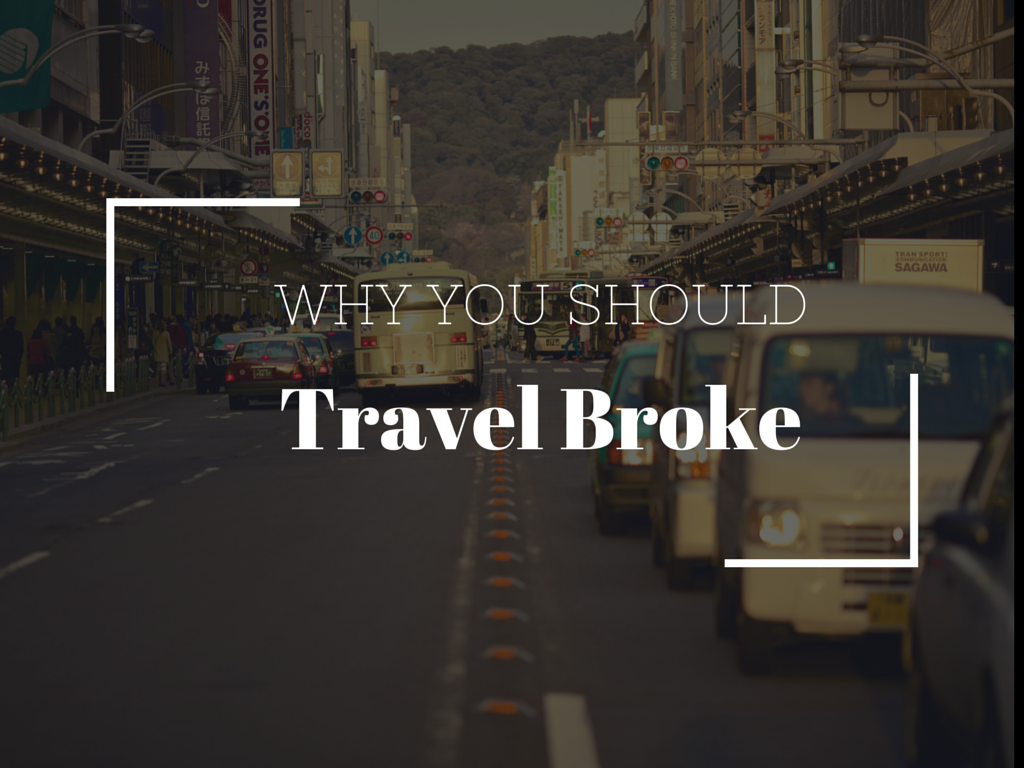 Why You Should Travel Broke