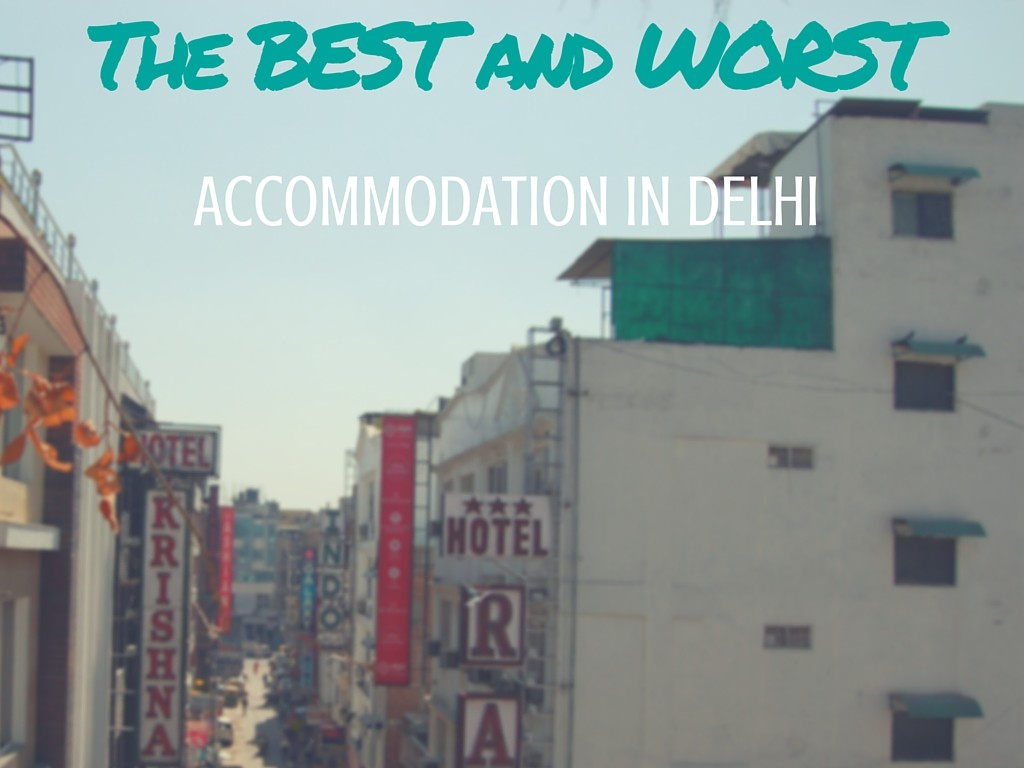 The BEST and WORST accommodation in Delhi www.anitahendrieka.com travel-blog