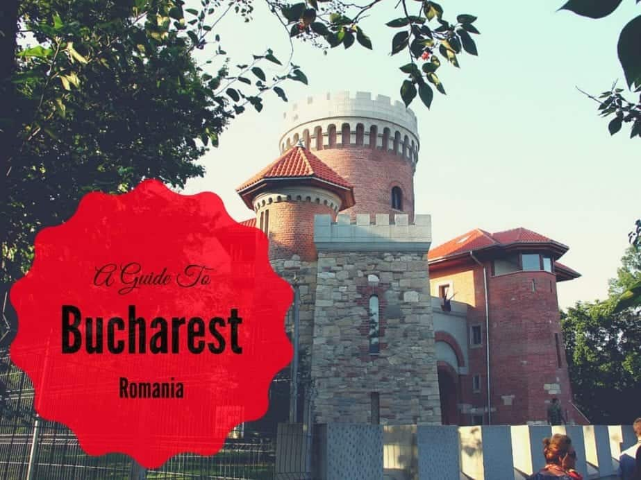 A Guide To Bucharest, Romania
