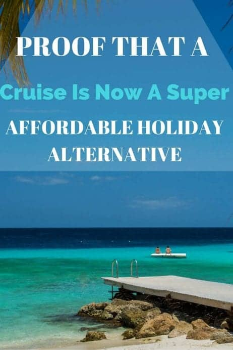 Proof That A Cruise Is Now A Super Affordable Holiday Alternative