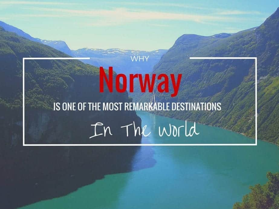 Why Norway Is One Of The Most Remarkable Destinations In ...