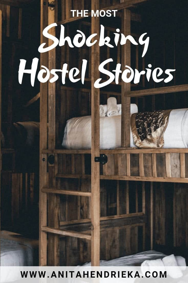 The Most Shocking Hostel Stories From Around The World - Anita Hendrieka