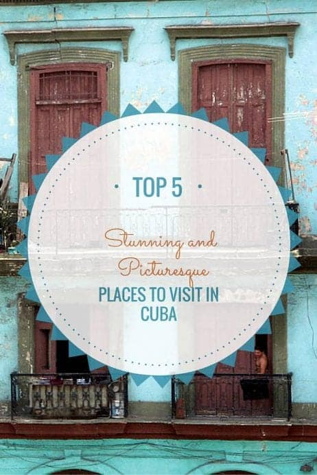 Top 5 Stunning And Picturesque Places To Visit In Cuba