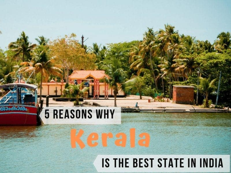 5 Reasons Why Kerala is the Best State in India