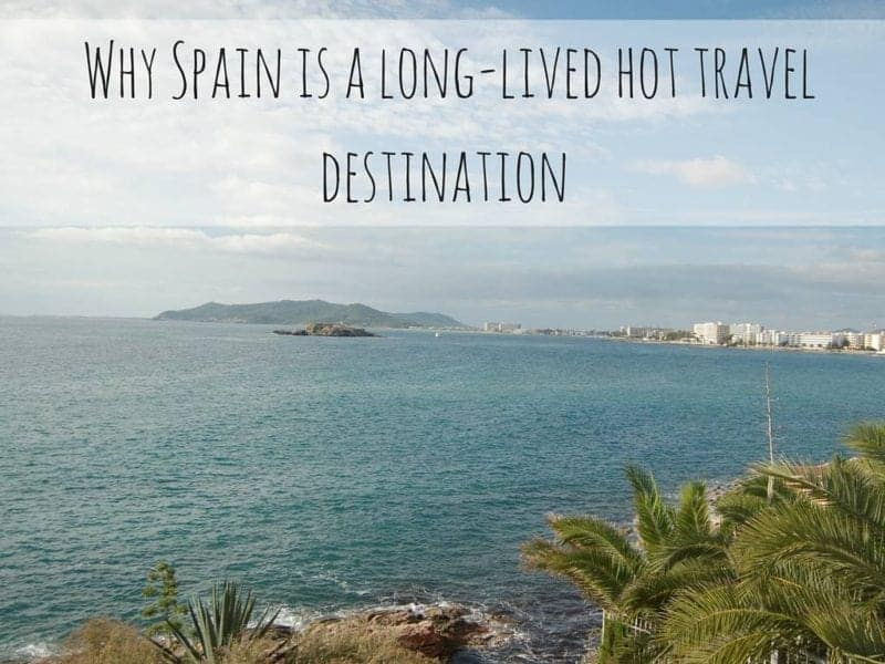 Why Spain is long-lived hot travel destination