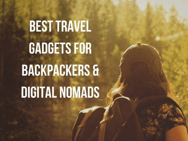 Best Travel Gadgets for Backpackers & Digital Nomads