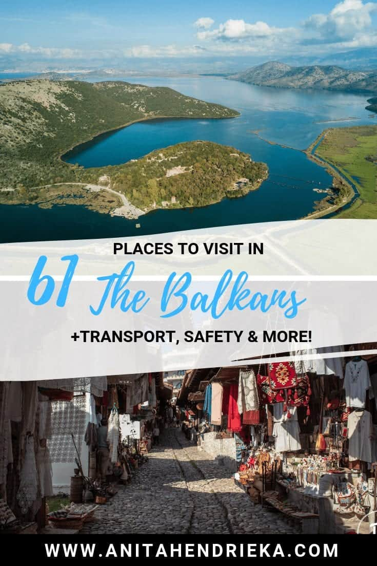 Balkans Travel: 61 Places to Visit in the Balkans +Transport, Safety & More!