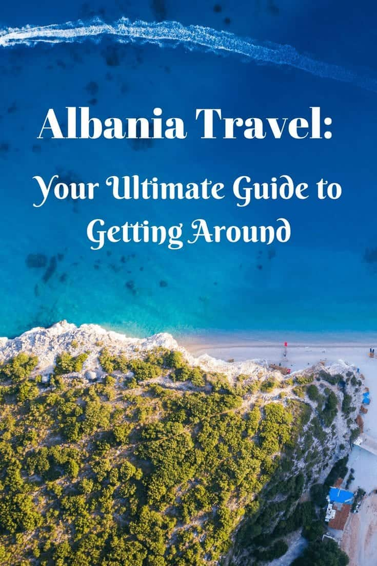 Albania Travel: Your Ultimate Guide to Getting Around