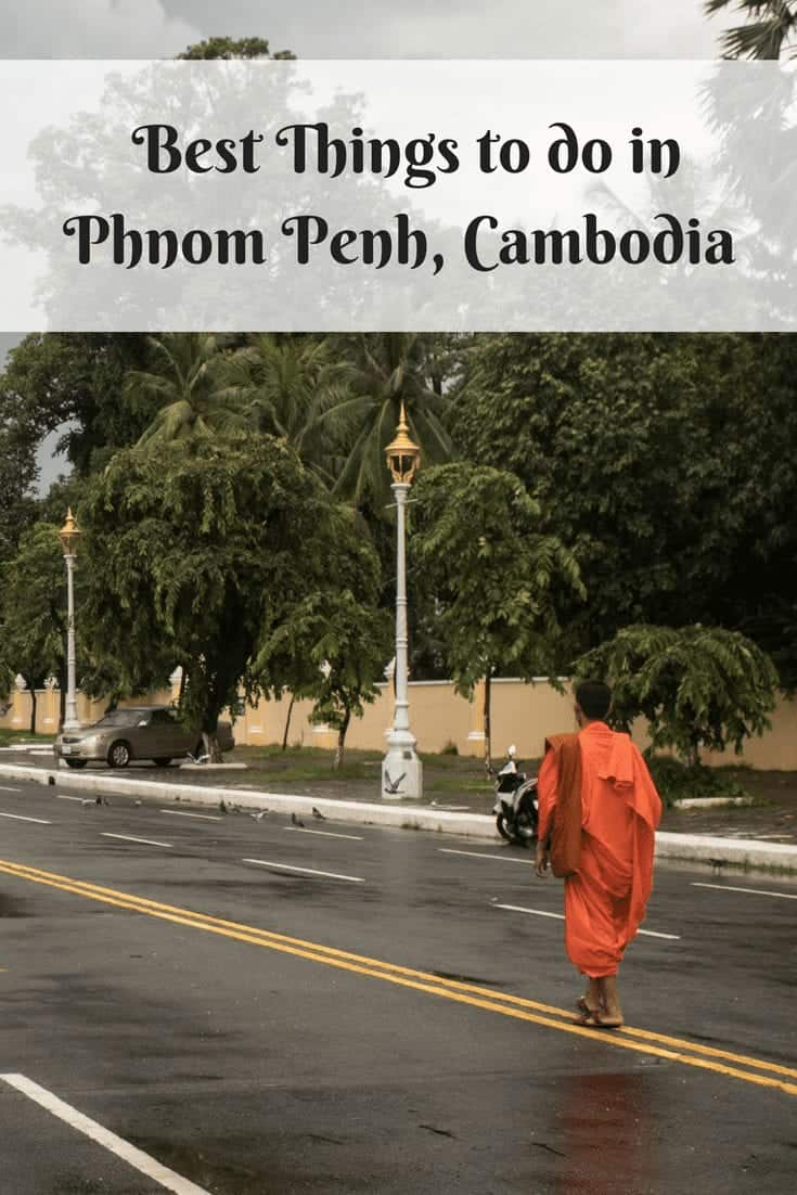Best Things to do in Phnom Penh, Cambodia