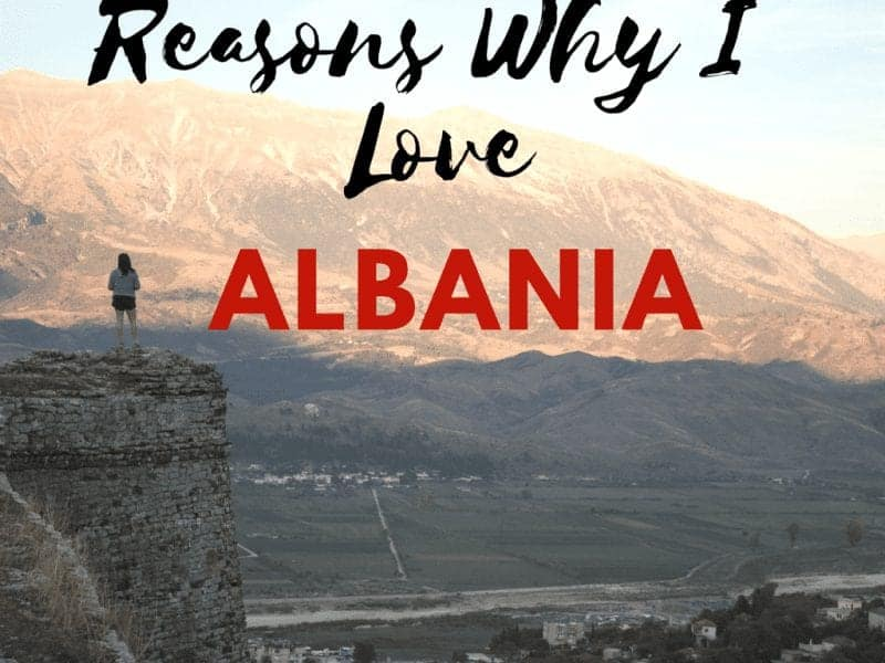 Reasons Why I Love Albania