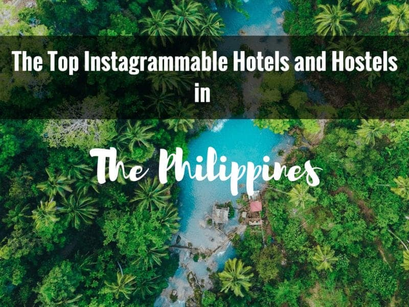 The Top Instagrammable Phillippines Hotels and Hostels