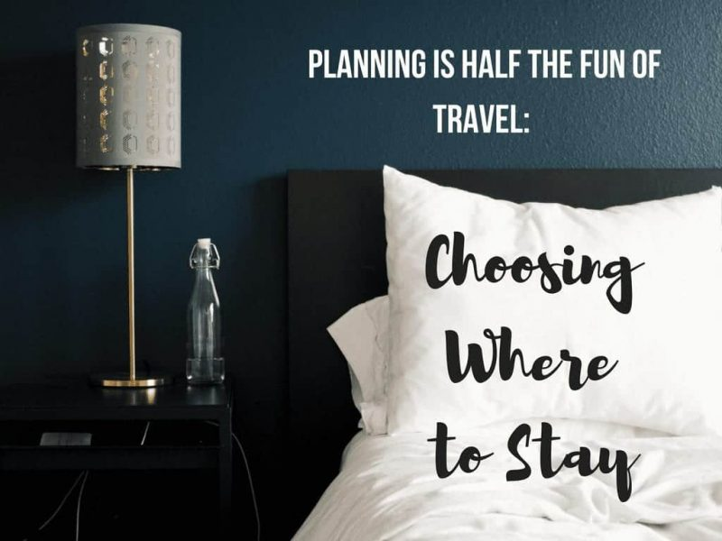 Planning is Half the Fun of Travel: Choosing A Hotel