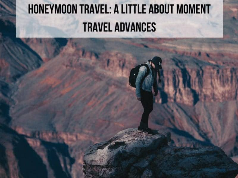 Honeymoon Travel: A Little About Moment Travel Advances