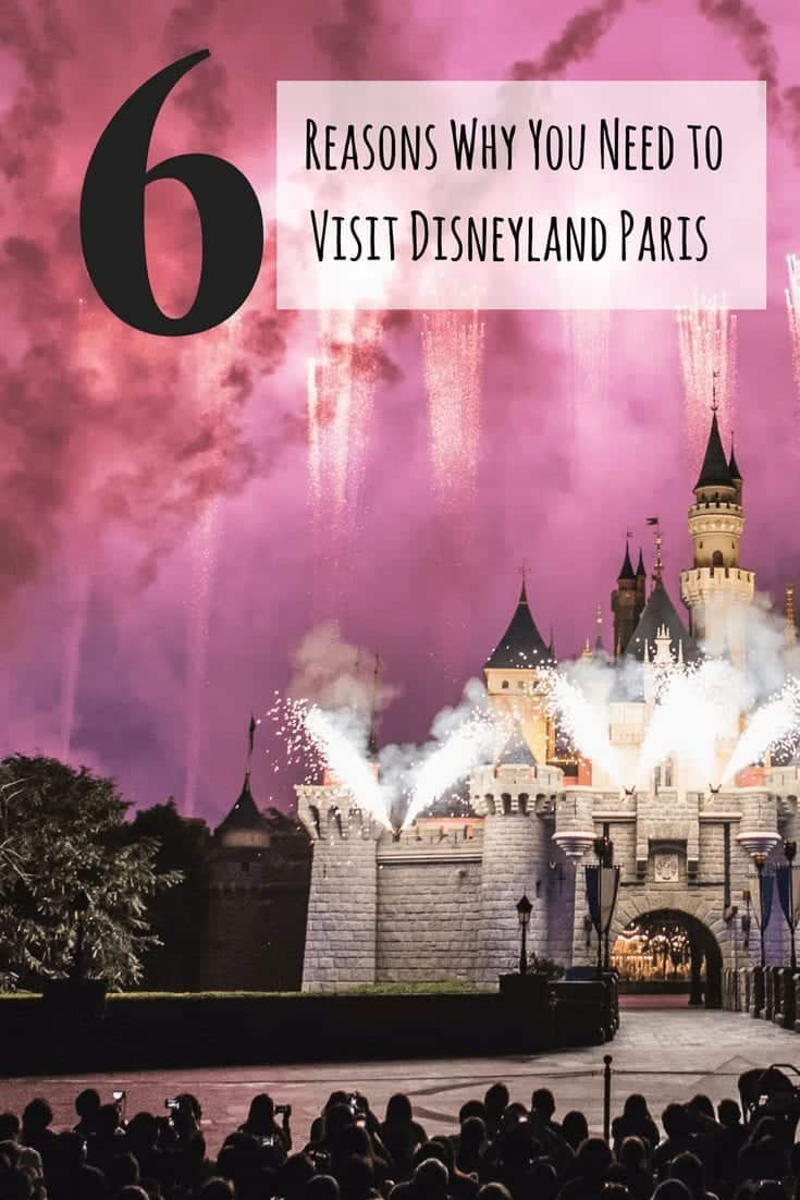 6 Reasons Why You Need to Visit Disneyland Paris