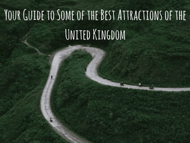 Your Guide to Some of the Best United Kingdom Attractions