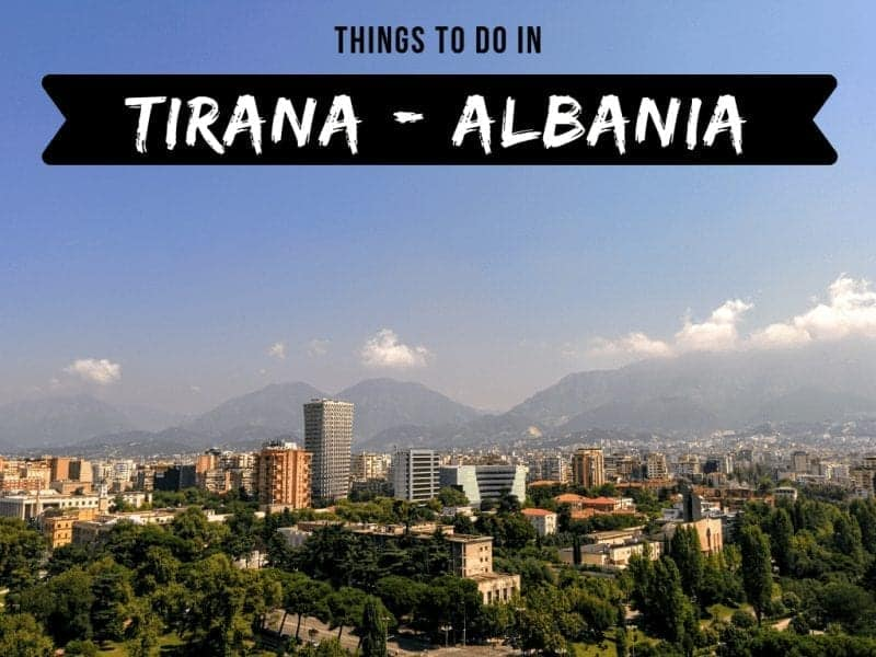 19 Things to do in Tirana [Albania] + Restaurants, Bars & More!