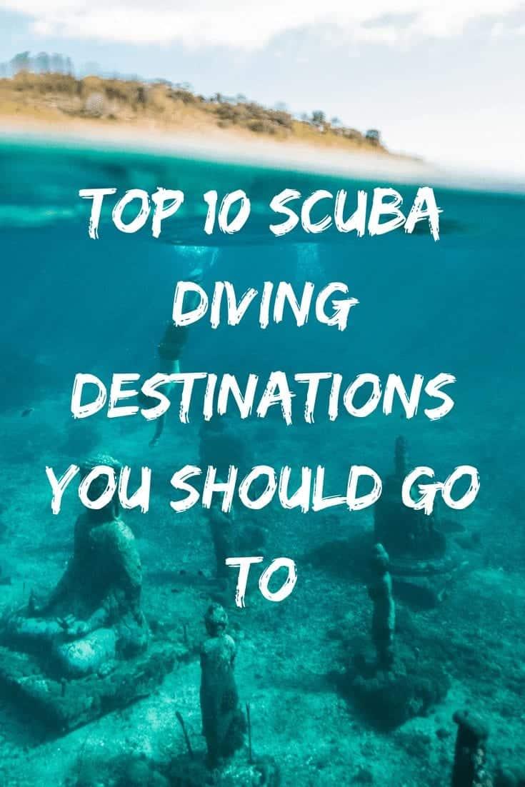Top 10 Scuba Diving Destinations You Should Go To