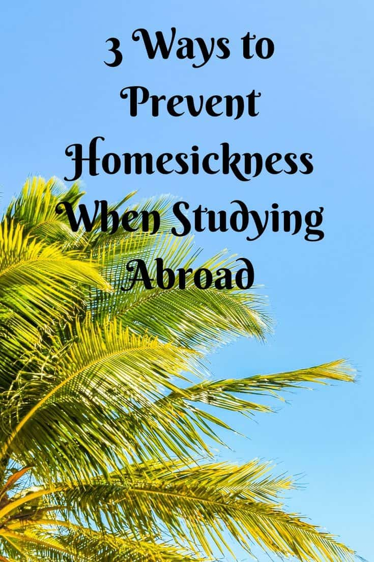 3 Ways to Prevent Homesickness When Studying Abroad (1)