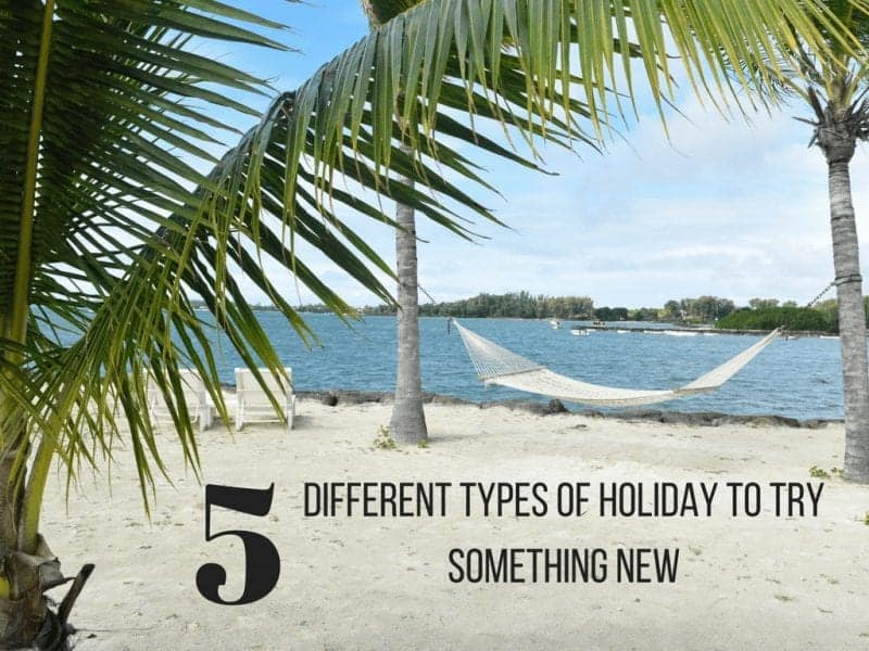 5 Different Types of Holiday to Try Something New
