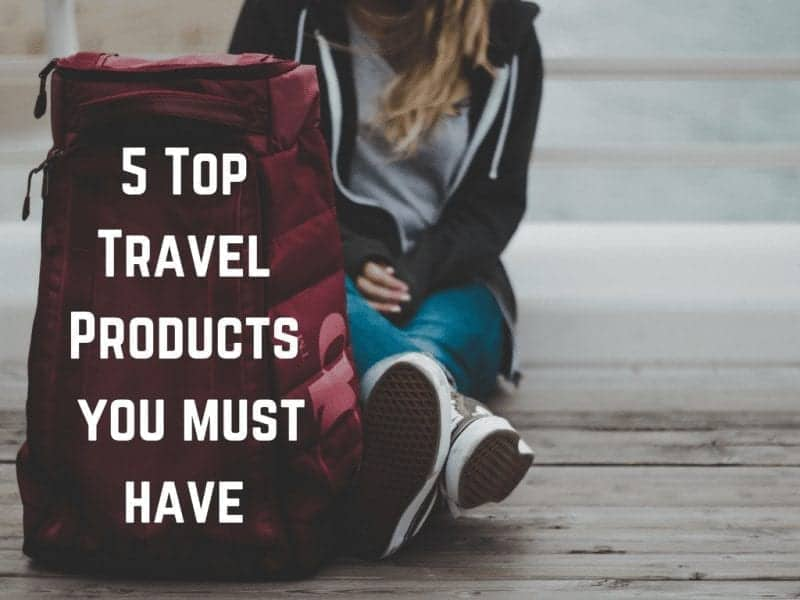 5 Top Travel Products you must have