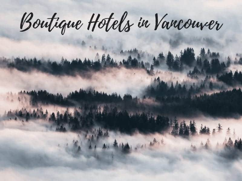 Boutique Hotels in Vancouver