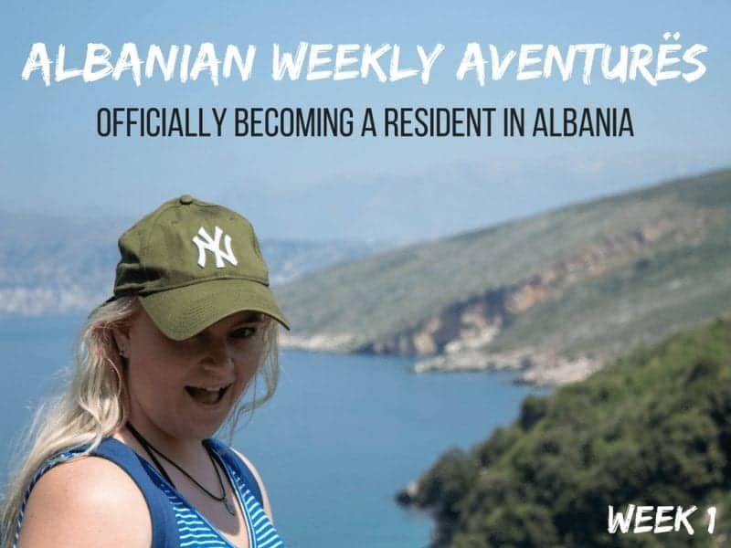 Albanian Weekly Aventurës: Officially Becoming a Resident in Albania