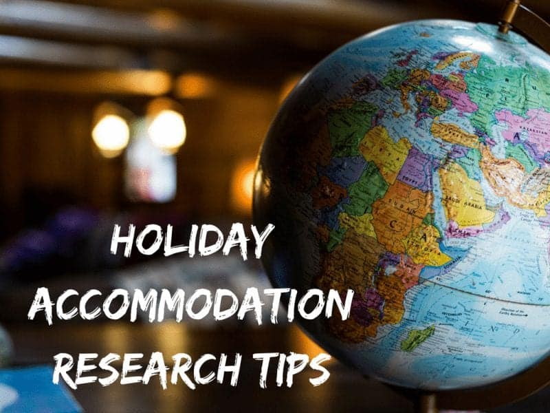 Holiday Accommodation Research Tips