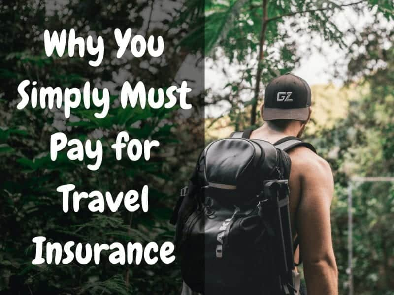 Why You Simply Must Pay for Travel Insurance