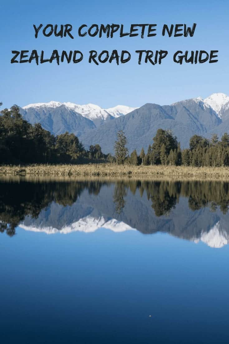 Your Complete New Zealand Road Trip Guide