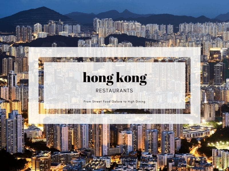 Hong Kong Restaurants - From Street Food Galore to High Dining