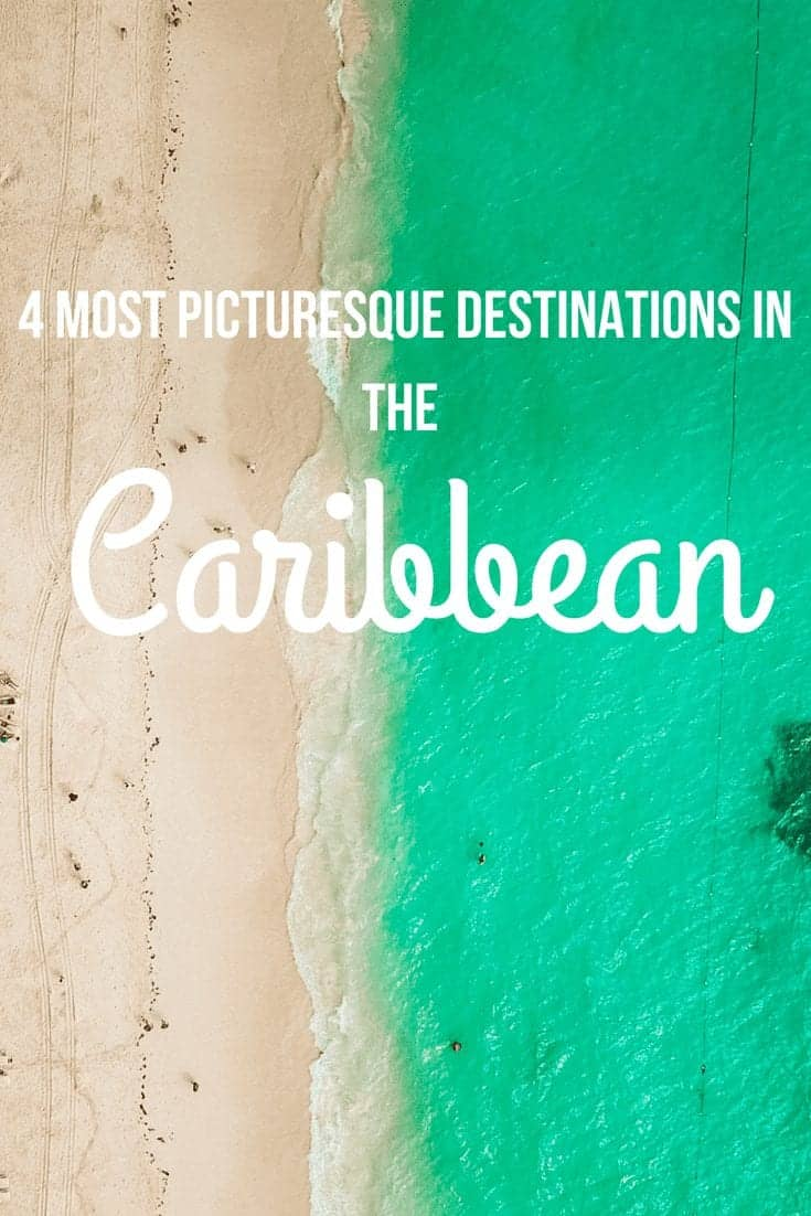 4 Most Picturesque Destinations in The Caribbean