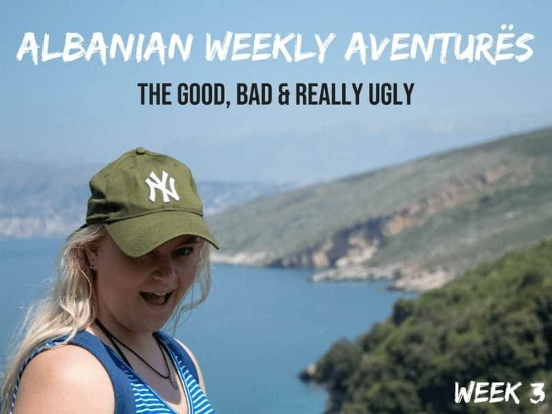 Albanian Weekly Aventurës 3 –The Good, Bad & REALLY Ugly