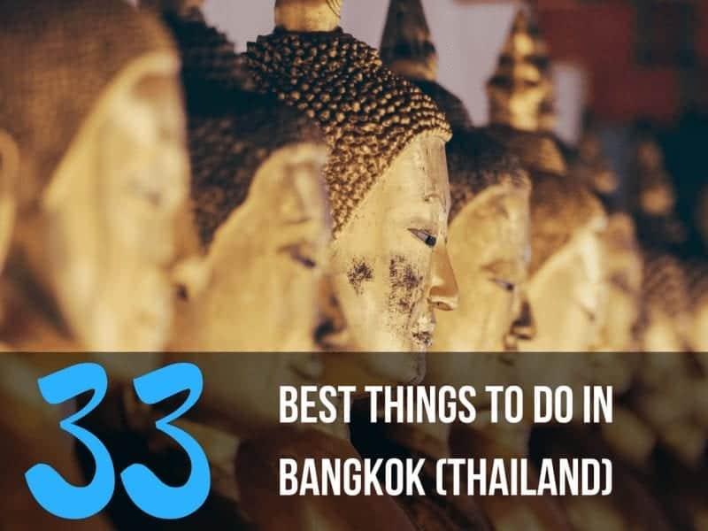 33 Best Things to do in Bangkok (Thailand)
