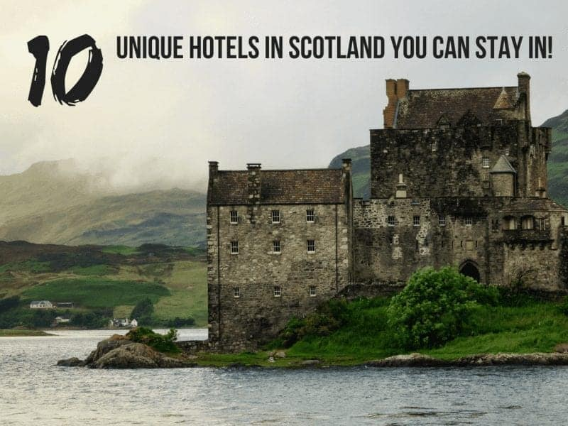 Castle Hotels Scotland: 10 Unique Hotels in Scotland You Can Stay In!
