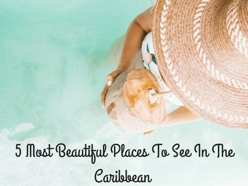 5 Most Beautiful Places In The Caribbean