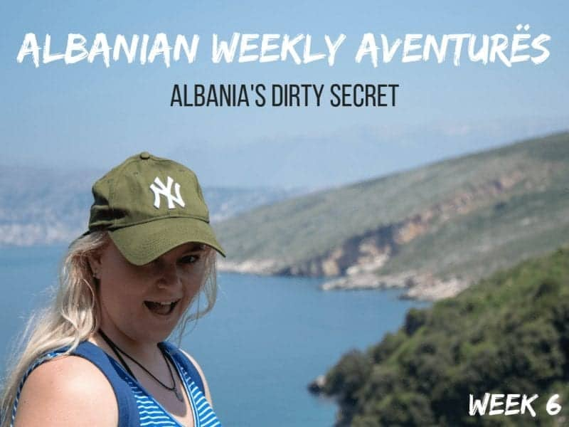 Albanian Weekly Aventurës 6: Albania's Dirty problem