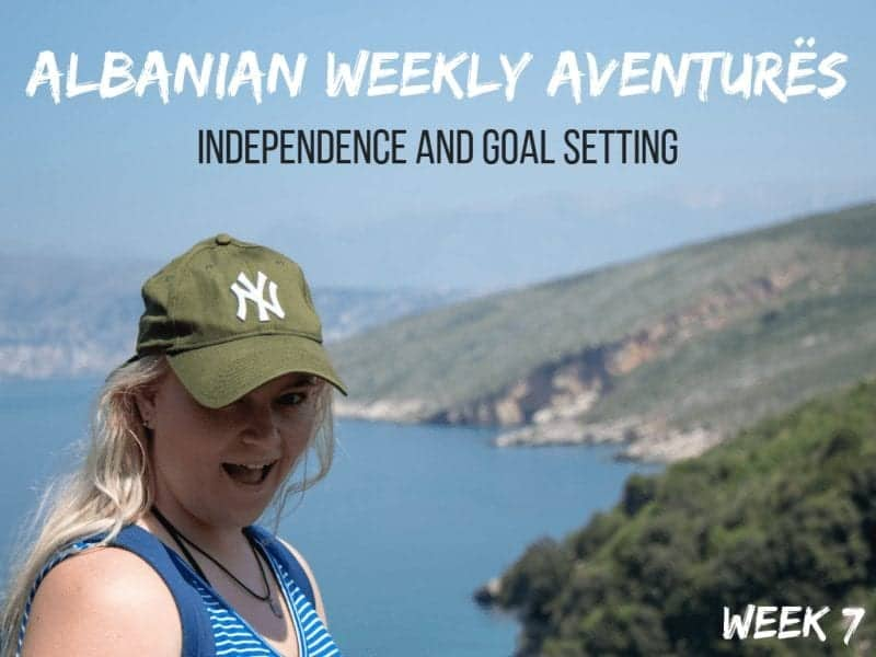 Albanian Weekly Aventurës 7: Independence and Goal setting